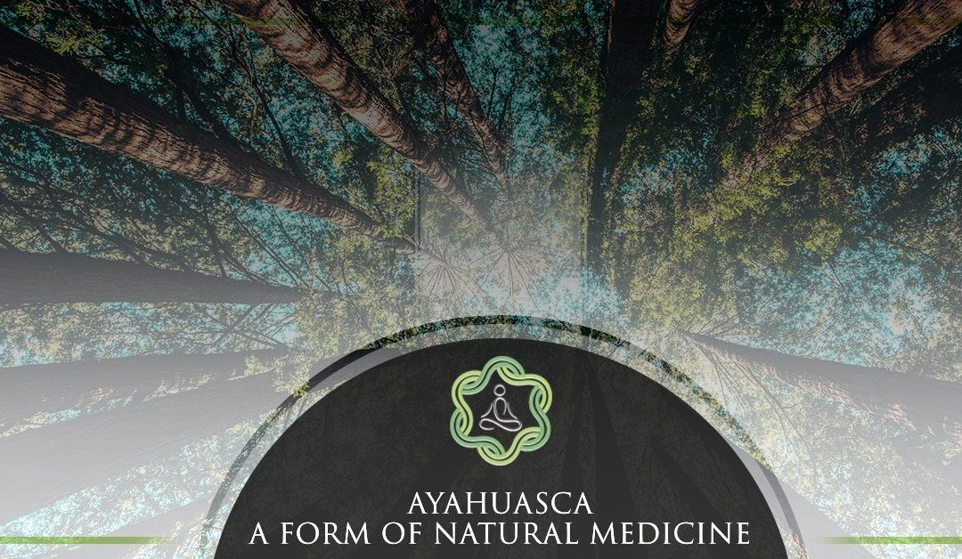 Ayahuasca, a form of Natural Medicine