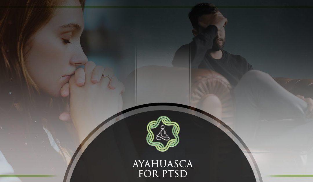 Ayahuasca for PTSD