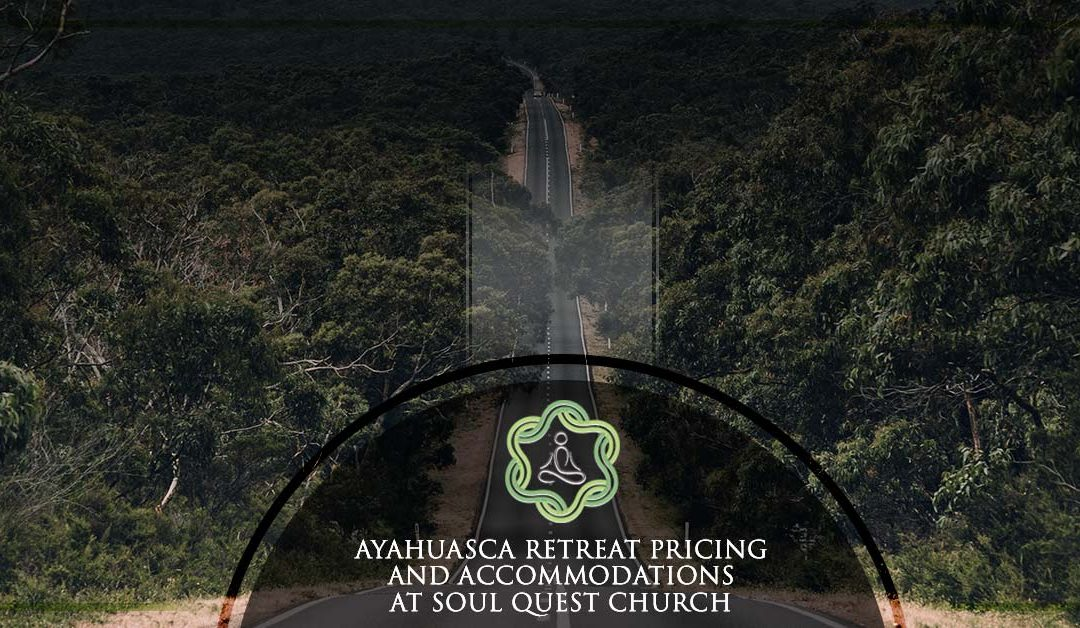 Ayahuasca Retreat Pricing and Accommodations at Soul Quest Church